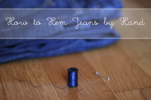 How To Hem Jeans By Hand Alyssa B Young In The Wabe Custom How To Patch Jeans Without A Sewing Machine